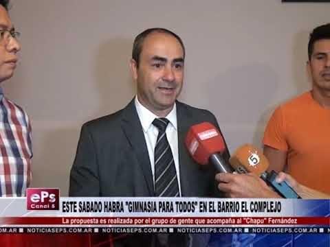 ESTE SABADO HABRA GIMNASIA PAR TODOS EN EL BARRIO EL COMPLEJO
