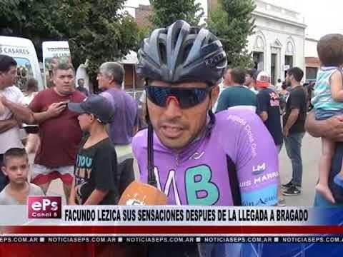 FACUNDO LEZICA SUS SENSACIONES DESPUES DE LA LLEGADA A BRAGADO