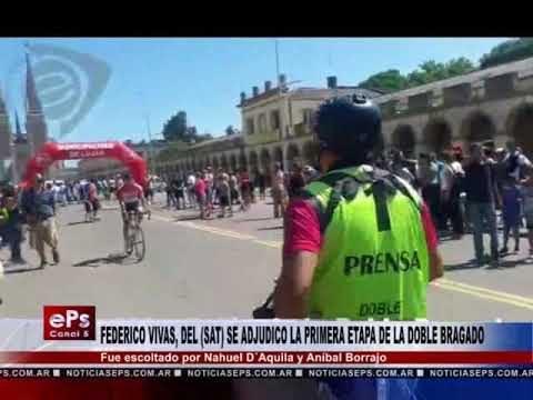 FEDERICO VIVAS, DEL SAT SE ADJUDICO LA PRIMERA ETAPA DE LA DOBLE BRAGADO