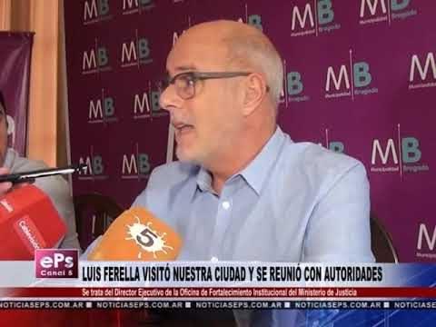 LUIS FERELLA VISITÓ NUESTRA CIUDAD Y SE REUNIÓ CON AUTORIDADES