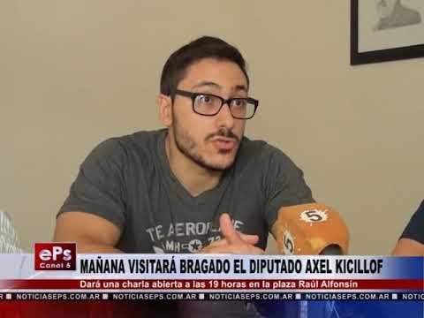 MAÑANA VISITARÁ BRAGADO EL DIPUTADO AXEL KICILLOF