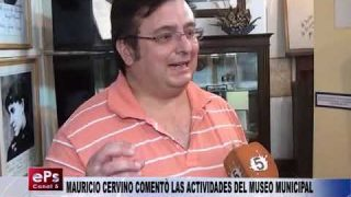 MAURICIO CERVINO COMENTÒ LAS ACTIVIDADES DEL MUSEO MUNICIPAL