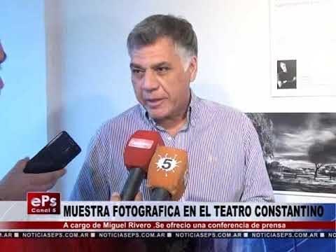 MUESTRA FOTOGRAFICA EN EL TEATRO CONSTANTINO