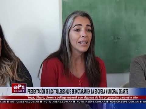 PRESENTACIÓN DE LOS TALLERES QUE SE DICTARÁN EN LA ESCUELA MUNICIPAL DE ARTE