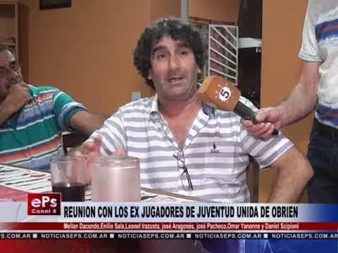 REUNION CON LOS EX JUGADORES DE JUVENTUD UNIDA DE OBRIEN