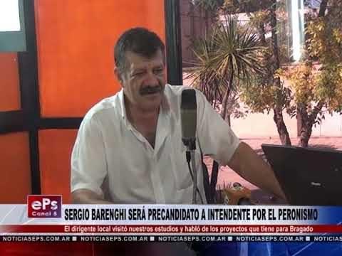 SERGIO BARENGHI SERÁ PRECANDIDATO A INTENDENTE POR EL PERONISMO