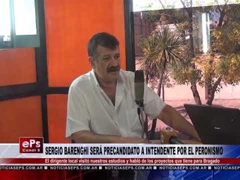 SERGIO BARENGHI SERÁ PRECANDIDATO A INTENDENTE POR EL PERONISMO PARTE 2