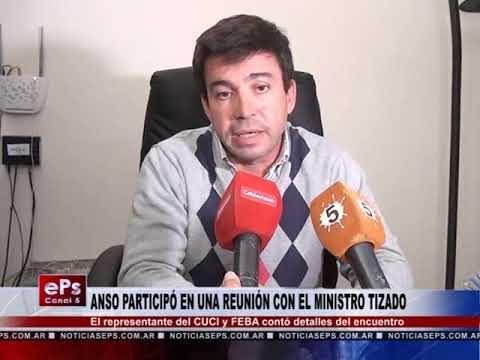 ANSO PARTICIPÓ EN UNA REUNIÓN CON EL MINISTRO TIZADO