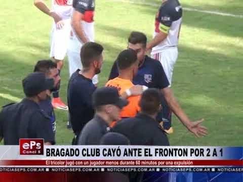 BRAGADO CLUB CAYÓ ANTE EL FRONTON POR 2 A 1