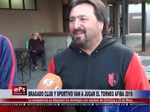 BRAGADO CLUB Y SPORTIVO VAN A JUGAR EL TORNEO AFIBA 2019