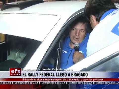 EL RALLY FEDERAL LLEGO A BRAGADO