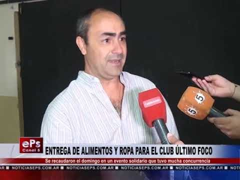 ENTREGA DE ALIMENTOS Y ROPA PARA EL CLUB ÚLTIMO FOCO