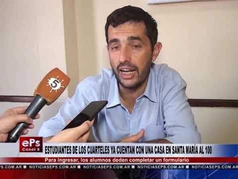 ESTUDIANTES DE LOS CUARTELES YA CUENTAN CON UNA CASA EN SANTA MARÍA AL 100