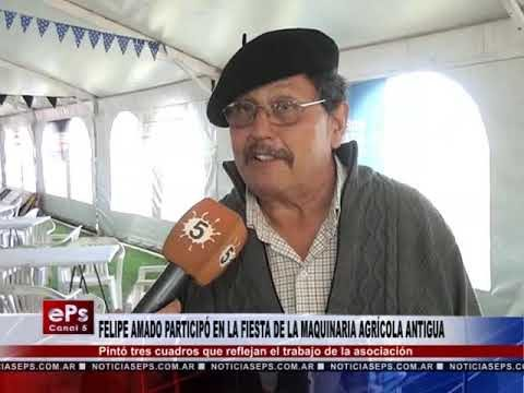 FELIPE AMADO PARTICIPÓ EN LA FIESTA DE LA MAQUINARIA AGRÍCOLA ANTIGUA