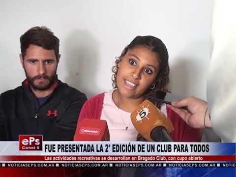 FUE PRESENTADA LA 2° EDICIÓN DE UN CLUB PARA TODOS