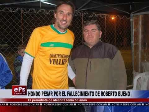 HONDO PESAR POR EL FALLECIMIENTO DE ROBERTO BUENO