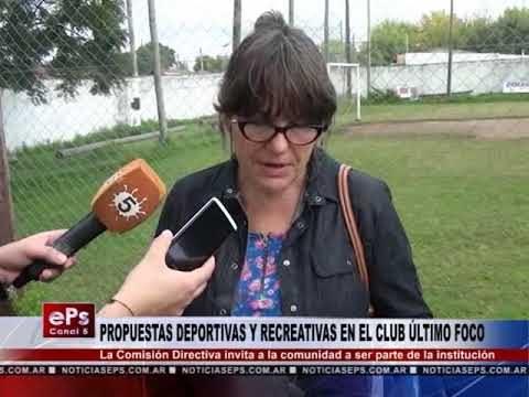 PROPUESTAS DEPORTIVAS Y RECREATIVAS EN EL CLUB ÚLTIMO FOCO