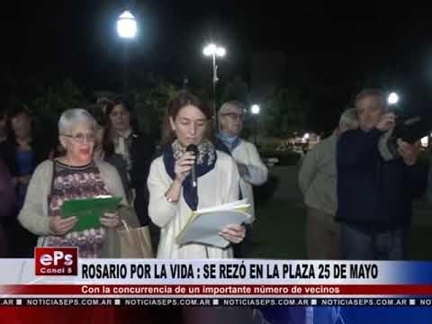 ROSARIO POR LA VIDA SE REZÓ EN LA PLAZA 25 DE MAYO