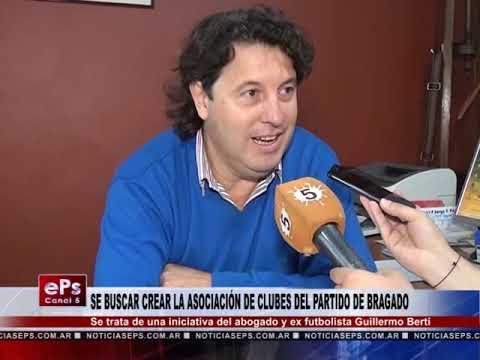 SE BUSCAR CREAR LA ASOCIACIÓN DE CLUBES DEL PARTIDO DE BRAGADO