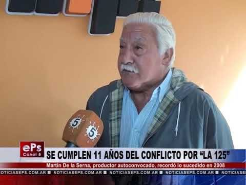 SE CUMPLEN 11 AÑOS DEL CONFLICTO POR LA 125