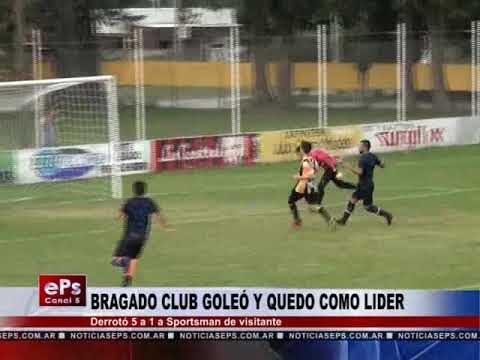 BRAGADO CLUB GOLEÓ Y QUEDO COMO LIDER