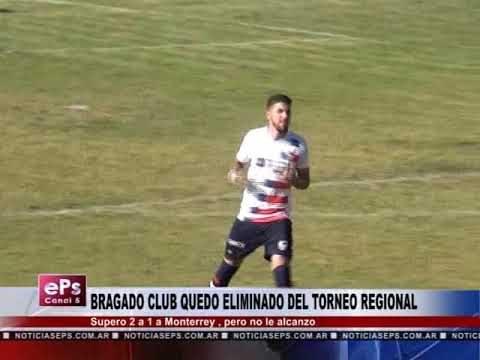BRAGADO CLUB QUEDO ELIMINADO DEL TORNEO REGIONAL