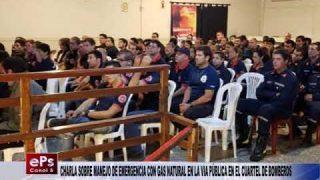 CHARLA SOBRE MANEJO DE EMERGENCIA CON GAS NATURAL EN LA VIA PÚBLICA EN EL CUARTEL DE BOMBEROS