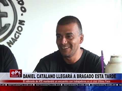 DANIEL CATALANO LLEGARÁ A BRAGADO ESTA TARDE