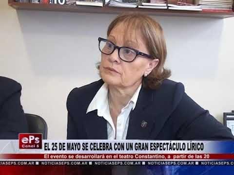 EL 25 DE MAYO SE CELEBRA CON UN GRAN ESPECTÁCULO LÍRICO