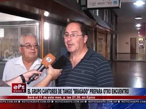 EL GRUPO CANTORES DE TANGO BRAGADO PREPARA OTRO ENCUENTRO