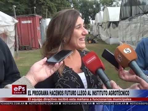 EL PROGRAMA HACEMOS FUTURO LLEGÓ AL INSTITUTO AGROTÉCNICO