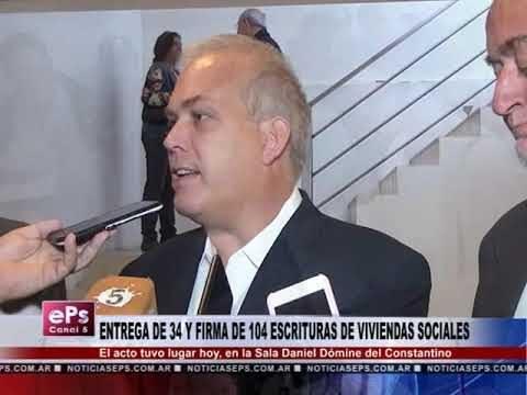 ENTREGA DE 34 Y FIRMA DE 104 ESCRITURAS DE VIVIENDAS SOCIALES