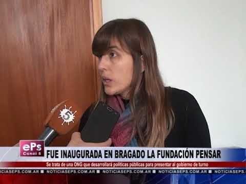 FUE INAUGURADA EN BRAGADO LA FUNDACIÓN PENSAR