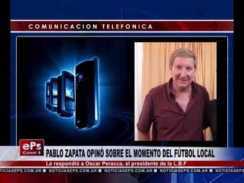 PABLO ZAPATA OPINÓ SOBRE EL MOMENTO DEL FÚTBOL LOCAL