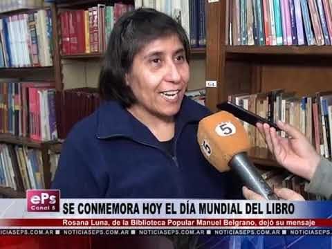 SE CONMEMORA HOY EL DÍA MUNDIAL DEL LIBRO