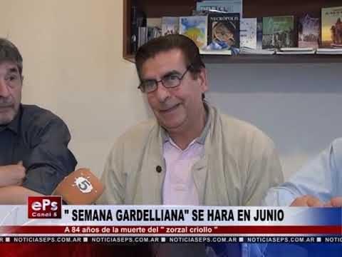 SEMANA GARDELLIANA SE HARA EN JUNIO
