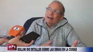 BOLLINI DIO DETALLES SOBRE LAS OBRAS EN LA CIUDAD