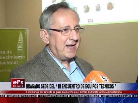 BRAGADO SEDE DEL III ENCUENTRO DE EQUIPOS TÉCNICOS