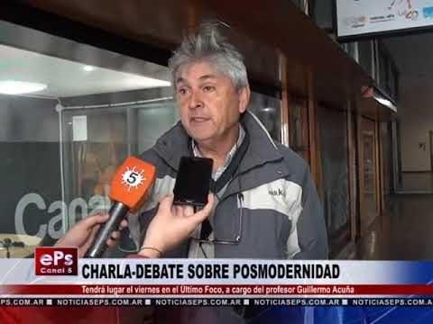 CHARLA DEBATE SOBRE POSMODERNIDAD