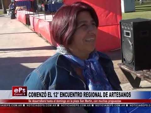 COMENZÓ EL 12° ENCUENTRO REGIONAL DE ARTESANOS