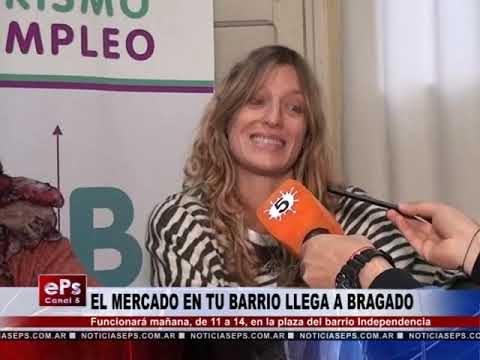 EL MERCADO EN TU BARRIO LLEGA A BRAGADO