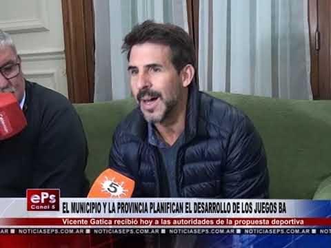 EL MUNICIPIO Y LA PROVINCIA PLANIFICAN EL DESARROLLO DE LOS JUEGOS BA