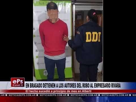 EN BRAGADO DETIENEN A LOS AUTORES DEL ROBO AL EMPRESARIO RIVARA