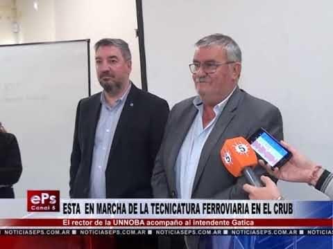 ESTA EN MARCHA DE LA TECNICATURA FERROVIARIA EN EL CRUB