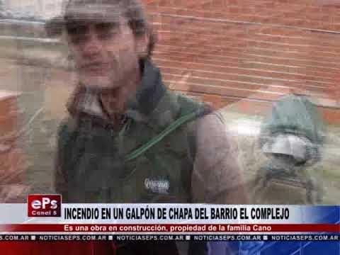 INCENDIO EN UN GALPÓN DE CHAPA DEL BARRIO EL COMPLEJO