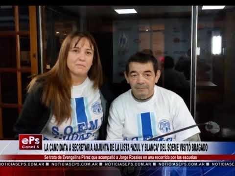 LA CANDIDATA A SECRETARIA ADJUNTA DE LA LISTA AZUL Y BLANCA DEL SOEME VISITÓ BRAGADO