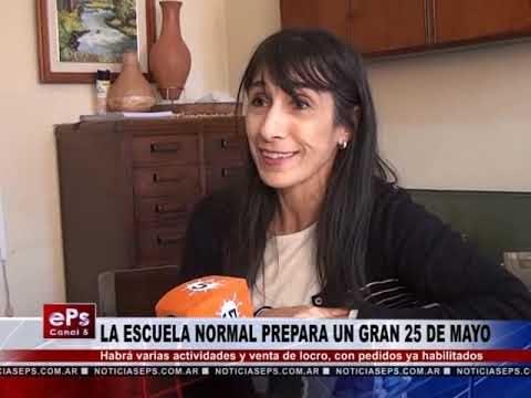 LA ESCUELA NORMAL PREPARA UN GRAN 25 DE MAYO