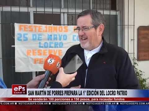 SAN MARTÍN DE PORRES PREPARA LA 1° EDICIÓN DEL LOCRO PATRIO