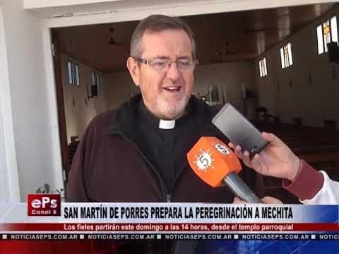 SAN MARTÍN DE PORRES PREPARA LA PEREGRINACIÓN A MECHITA