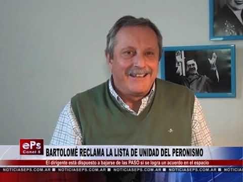 BARTOLOMÉ RECLAMA LA LISTA DE UNIDAD DEL PERONISMO